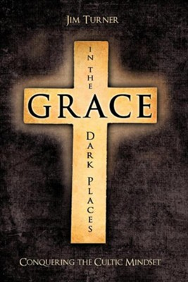 Grace in the Dark Places  -     By: Jim Turner