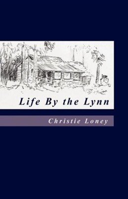 Life by the Lynn  -     By: Christie Loney