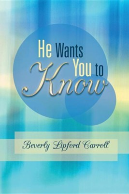 He Wants You to Know  -     By: Beverly Lipford Carroll