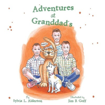 Adventures at Granddad's  -     By: Sylvia L. Alderton
