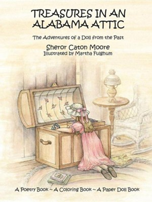 Treasures in an Alabama Attic  -     By: Sheror Caton Moore     Illustrated By: Martha Fulghum