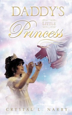 Daddy's Little Princess  -     By: Crystal L. Narby