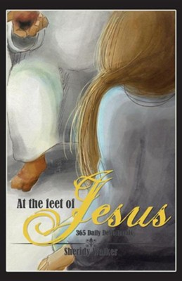At the Feet of Jesus  -     By: Sheridy Walker