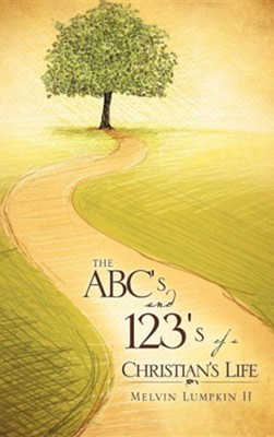 The ABC's and 123's of a Christian's Life  -     By: Melvin Lumpkin II