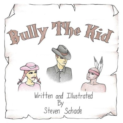 Bully the Kid  -     By: Steven Schade