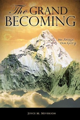 The Grand Becoming  -     By: Joyce M. Neverson