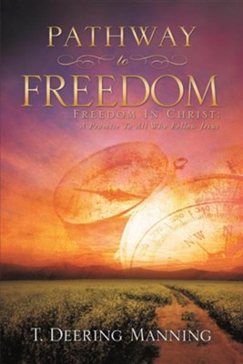 Pathway to Freedom  -     By: T. Deering Manning