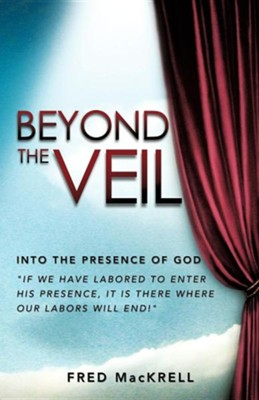 Beyond the Veil  -     By: Fred Mackrell