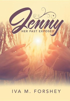 Jenny: Her Past Exposed  -     By: Iva M. Forshey