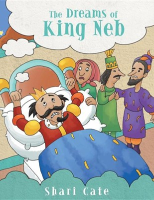 The Dreams of King NEB  -     By: Shari Cate