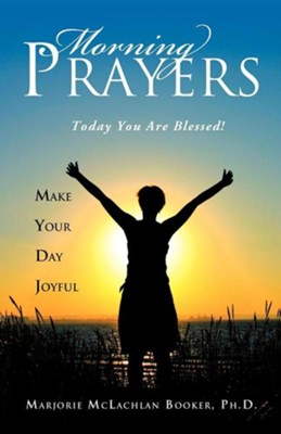 Morning Prayers  -     By: Marjorie McLachlan Booker Ph.D.
