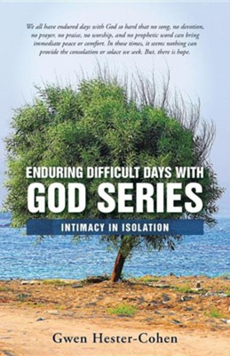 Enduring Difficult Days with God Series: Intimacy in Isolation  -     By: Gwen Hester-Cohen