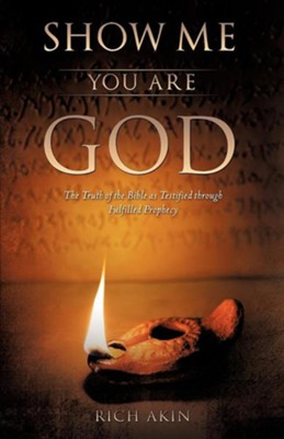 Show Me You Are God  -     By: Rich Akin