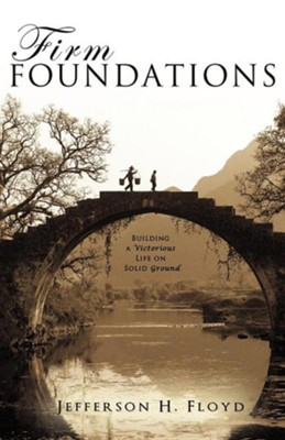 Firm Foundations  -     By: Jefferson H. Floyd