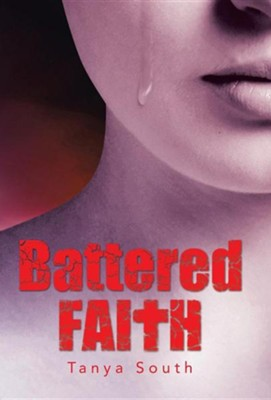 Battered Faith  -     By: Tanya South