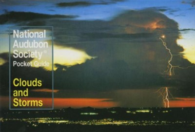 National Audubon Society Pocket Guide: Clouds and Storms   -     By: Ron Holle, Audubon Society