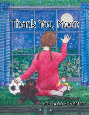 Thank You, Moon  -     By: Lou Ann Overton