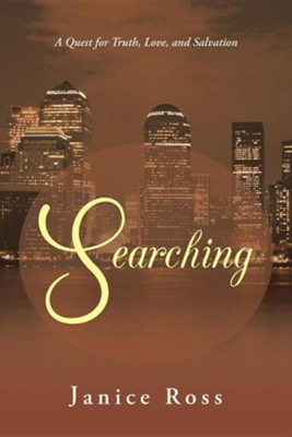 Searching: A Quest for Truth, Love, and Salvation  -     By: Janice Ross