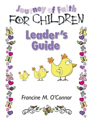 Journey of Faith for ChildrenTeachers Edition  -     By: Francine M. O'Connor