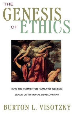 The Genesis of Ethics  -     By: Burton L. Visotzky