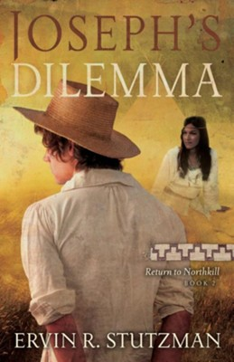 Joseph's Dilemma: Return to Northkill, Book 2  -     By: Ervin Stutzman