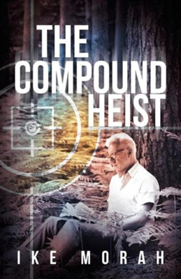 The Compound Heist  -     By: Ike Morah