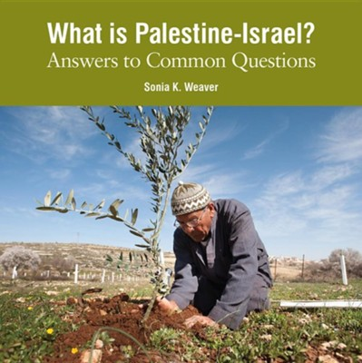 What Is Palestine-Israel?: Revised: Answers to Common QuestionsRevised Edition  -     By: Sonia Weaver
