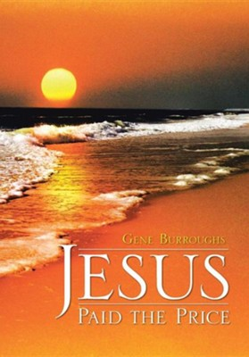 Jesus Paid the Price  -     By: Gene Burroughs