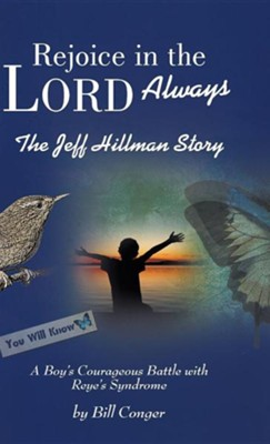 Rejoice in the Lord Always: The Jeff Hillman Story  -     By: Bill Conger