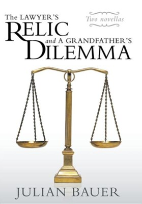The Lawyer's Relic and a Grandfather's Dilemma  -     By: Julian Bauer