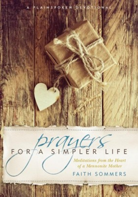 Prayers for a Simpler Life, HC  -     By: Faith Sommers