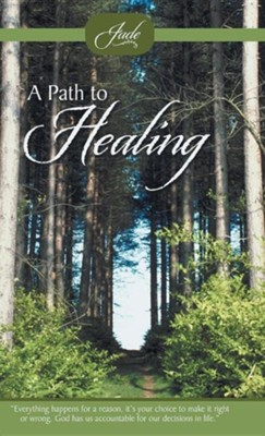 A Path to Healing  -     By: Jade