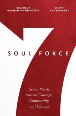 Soul Force: Seven Pivots Toward Courage, Community and ChangeSomething Wonderful is About to Happen  -     By: Reesheda Graham-Washington, Shawn Casselberry