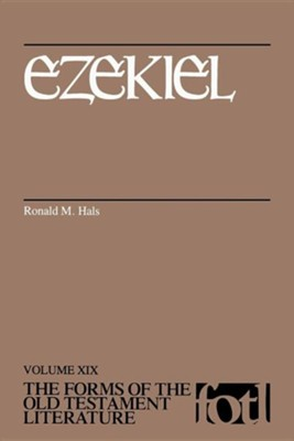 Ezekiel: The Forms of the Old Testament Literature (FOTL)   -     By: Ronald M. Hals