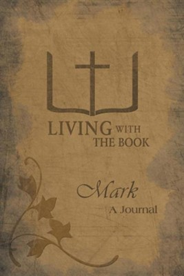 Living with the Book: Mark  -     By: Philip Charlton, Linda Charlton