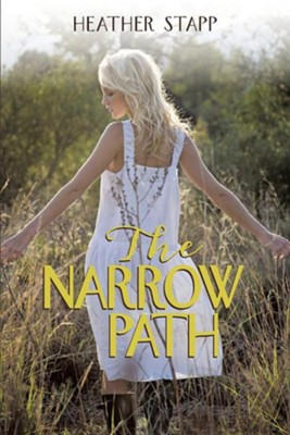 The Narrow Path  -     By: Heather Stapp