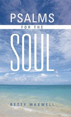 Psalms for the Soul  -     By: Betty Maxwell