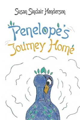 Penelope's Journey Home  -     By: Susan Sinclair Henderson