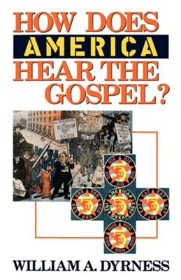 How Does America Hear the Gospel?  -     By: William A. Dyrness