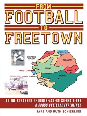 From Football to Freetown  -     By: Jake Schierling, Ruth Schiering