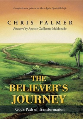 The Believer's Journey: God's Path of Transformation  -     By: Chris Palmer