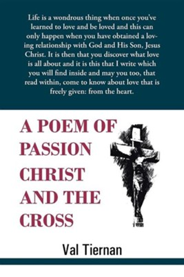 A Poem of Passion Christ and the Cross  -     By: Val Tiernan