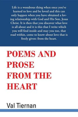 Poems and Prose from the Heart  -     By: Val Tiernan
