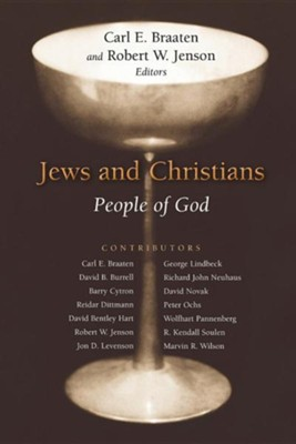 Jews and Christians: People of God  -     Edited By: Carl E. Braaten, Robert W. Jenson