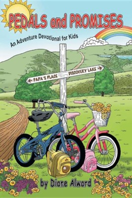 Pedals and Promises: An Adventure Devotional for Kids  -     By: Diane Alward