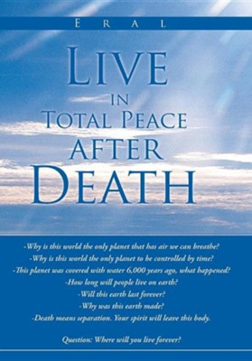 Live in Total Peace After Death  -     By: ERAL