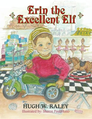 Erin the Excellent Elf  -     By: Hugh W. Raley