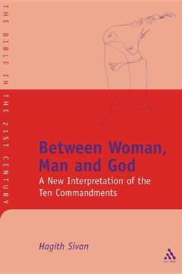 Between Woman, Man and God  -     By: Hagith Sivan