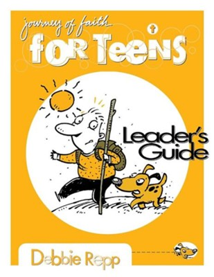 Journey of Faith for Teens, Leader's Guide   -     By: Debbie Repp