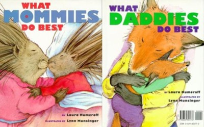 What Mommies Do Best,What Daddies Do Best   -     By: Laura Numeroff, Lynn Munsinger